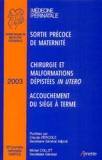J Zeitlin et E Brunet - 33es Journées nationales de la Société Française de Médecine Périnatale (Nantes 2003).