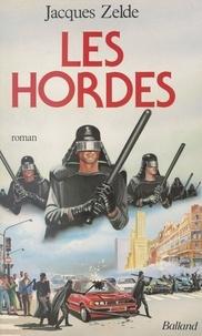 J Zelde - Les Hordes.