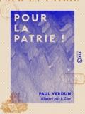 J. Zier et Paul Verdun - Pour la Patrie !.