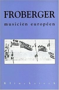 François Lesure - J. J. Froberger musicien européen.
