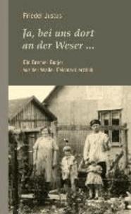 Ja bei uns dort an der Weser - Ein Bremer Butjer aus der Waller Feldmark erzählt.