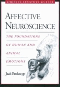 Jaak Panksepp - Affective Neuroscience - The Foundations of Human and Animal Emotions.