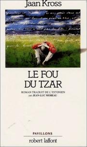 Jaan Kross - Le fou du tzar.