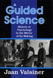 Jaan Valsiner - A Guided Science - History of Pyschology in the Mirror of Its Making.