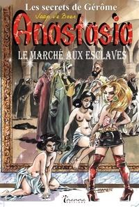Jaap De Boer - Anastasia - Les secrets de Gérôme Tome 1 : Le marché aux esclaves.