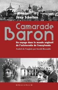 Camarade Baron - Un voyage dans le monde englouti de laristocratie de Transylvanie.pdf