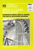 Jaap Wardenier et Dipak Dutta - Utilisation de profils creux de construction dans les applications mécaniques - Guide de dimensionnement.