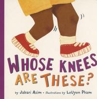 Jabari Asim et LeUyen Pham - Whose Knees Are These?.
