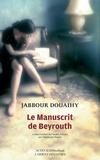 Jabbour Douaihy - Le manuscrit de Beyrouth.
