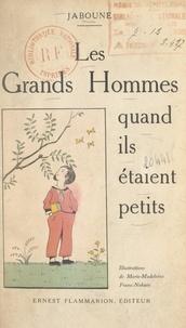 Jaboune et Marie-Madeleine Franc-Nohain - Les grands hommes quand ils étaient petits.