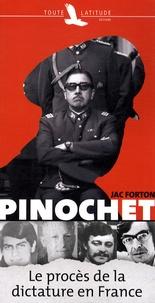 Jac Forton - Pinochet : le procès de la dictature en France.