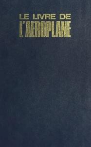 Jac Remise et  Collectif - Le livre de l'aéroplane.