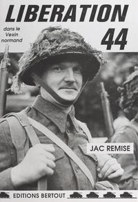 Jac Remise - Libération 44 - Dans le Vexin normand.