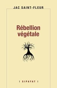 Jac Saint-Fleur - Rébellion végétale.