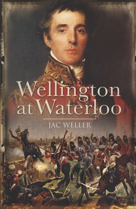 Jac Weller - Wellington at Waterloo.