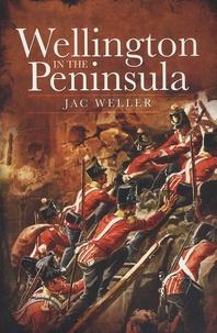 Jac Weller - Wellington in the Peninsula - 1808-1814.