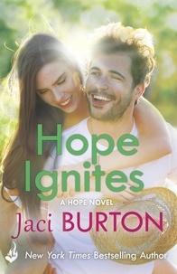 Jaci Burton - Hope Ignites: Hope Book 2.
