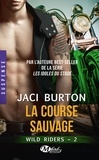 Jaci Burton - Wild Riders Tome 2 : La course sauvage.
