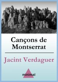 Jacint Verdaguer - Cançons de Montserrat.