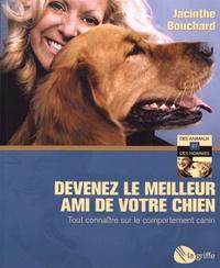 Jacinthe Bouchard - Devenez le meilleur ami de votre chien - Tout connaître sur le comportement canin.