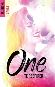 Jacinthe Canet - One - Tome 2 - Te respirer.
