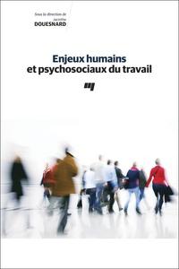 Enjeux humains et psychosociaux du travail.pdf