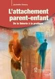 Jacinthe Emery - L'attachement parent-enfant - De la théorie à la pratique.