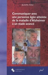 Jacinthe Grisé - Communiquer avec une personne atteinte maladie d'Alzheimer à un stade avancé.