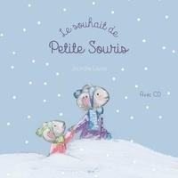 Jacinthe Lavoie et Jean-Luc Lavigne - Le souhait de Petite Souris.