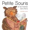 Jacinthe Lavoie - Petite Souris et les histoires de la Terre. 1 CD audio