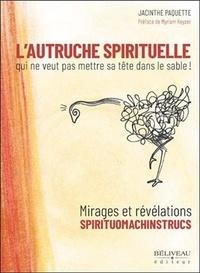 Alixetmika.fr L'autruche spirituelle qui ne veut pas mettre sa tête dans le sable! - Mirages et révélations spirituomachinstrucs Image