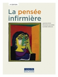 Jacinthe Pepin et Francine Ducharme - La pensée infirmière.