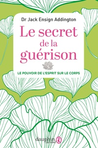 Le secret de la guérison - Jack Addington |