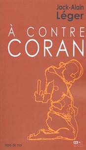 Jack-Alain Léger - A contre Coran.