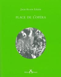 Jack-Alain Léger - Place de l'opéra.
