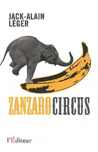 Jack-Alain Léger - Zanzaro circus - Windows du passé surgies de l'oubli.