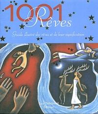 Jack Altman - 1001 Rêves - Guide illustré des rêves et de leur signification.