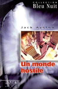 Jack Ayston - Un monde hostile.