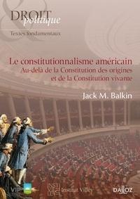Le constitutionnalisme américain - Au-delà de la Constitution des origines et de la Constitution vivante.pdf