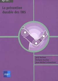 Jack Bernon et Evelyne Escriva - La prévention durable des TMS.