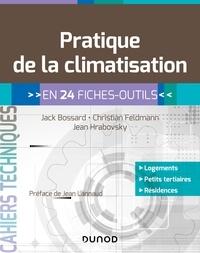 Jack Bossard et Christian Feldmann - Pratique de la climatisation - en 24 fiches-outils.