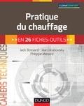 Jack Bossard et Jean Hrabovsky - Pratique du chauffage en 26 fiches-outils.