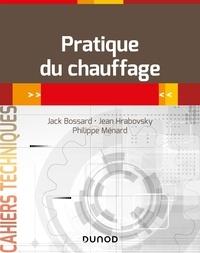 Jack Bossard et Philippe Ménard - Pratique du chauffage en 26 fiches-outils.