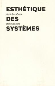 Jack Burnham et Hans Haacke - Esthétique des systèmes.
