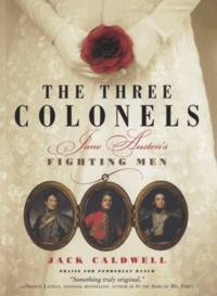 Jack Caldwell - The Three Colonels - Jane Austen's Fighting Men.