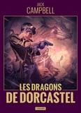Jack Campbell - Les dragons de Dorcastel.