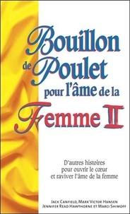 Jack Canfield et Marci Shimoff - Bouillon de poulet pour l'âme de la Femme - Tome 2.