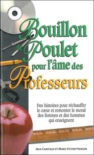 Jack Canfield - Bouillon de poulet pour l'âme des Professeurs.