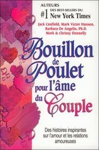 Jack Canfield et Mark Victor Hansen - Bouillon de Poulet pour l'âme du couple - Des histoires sur l'amour et les relations amoureuses.