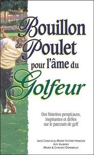 Jack Canfield et Mark Victor Hansen - Bouillon de poulet pour l'âme du Golfeur.
